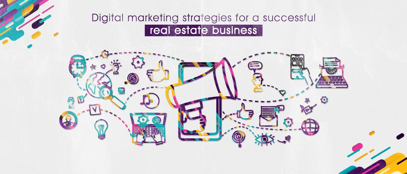 Digital marketing strategies for a successful real estate business