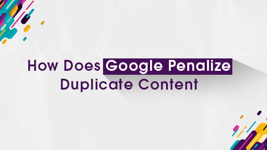 How Does Google Penalize Duplicate Content