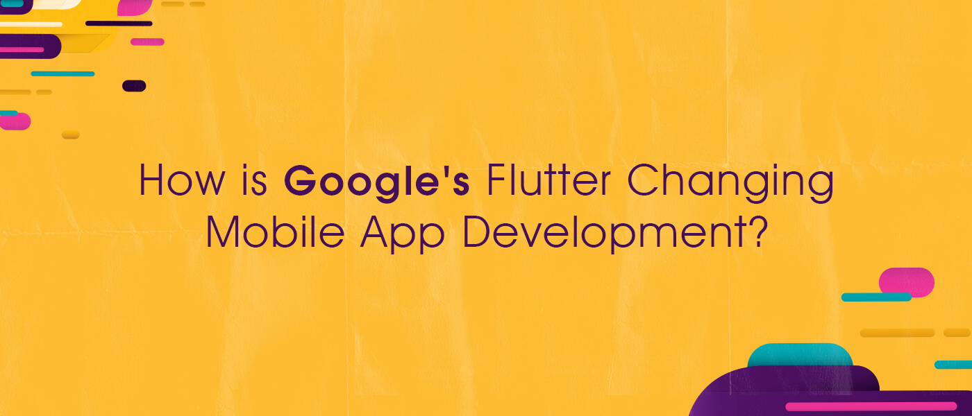 How is Google's Flutter Changing Mobile App Development?