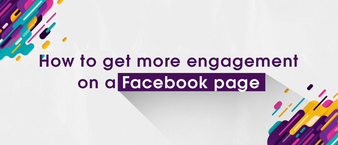 How to get more engagement on a Facebook page