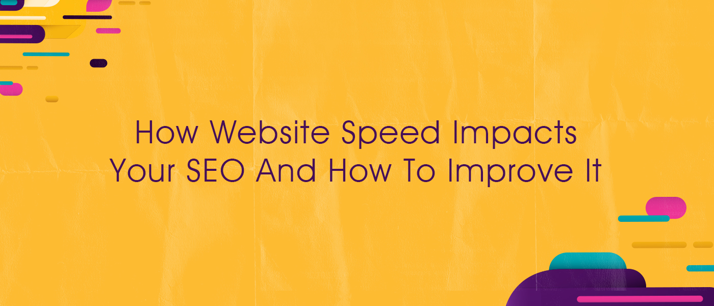 How Website Speed Impacts Your SEO And How To Improve It