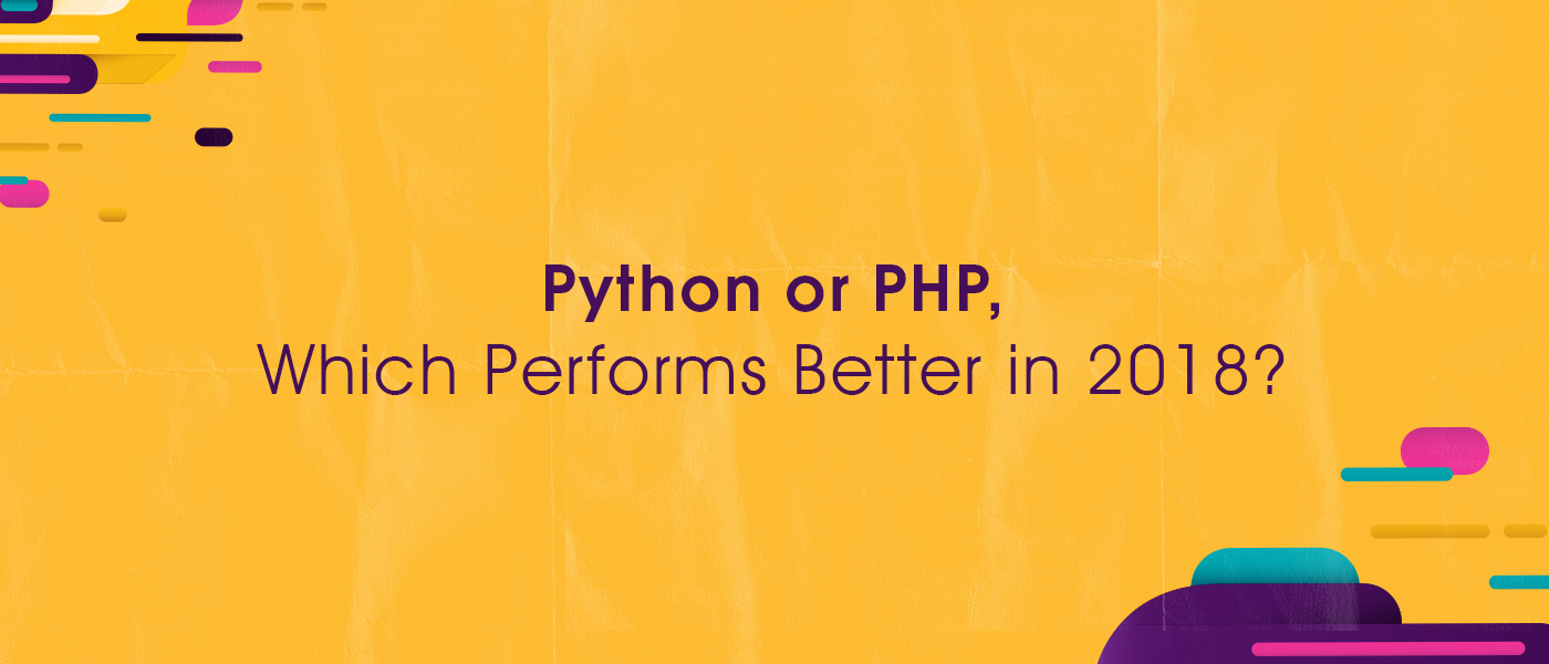 Python or PHP, Which Performs Better in 2018?