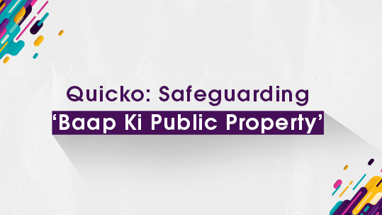 Quicko: Safeguarding 'Baap Ki Public Property'