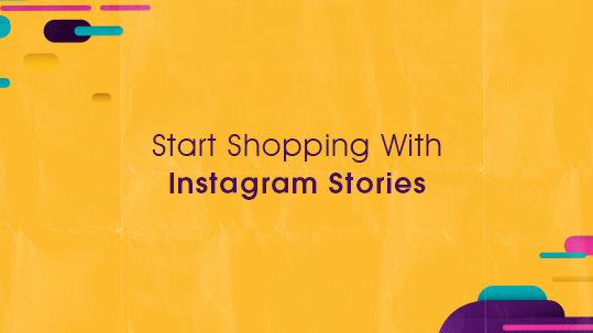 Start Shopping With Instagram Stories