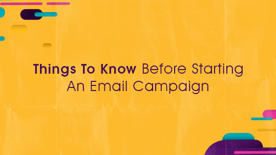 Things To Know Before Starting An Email Campaign