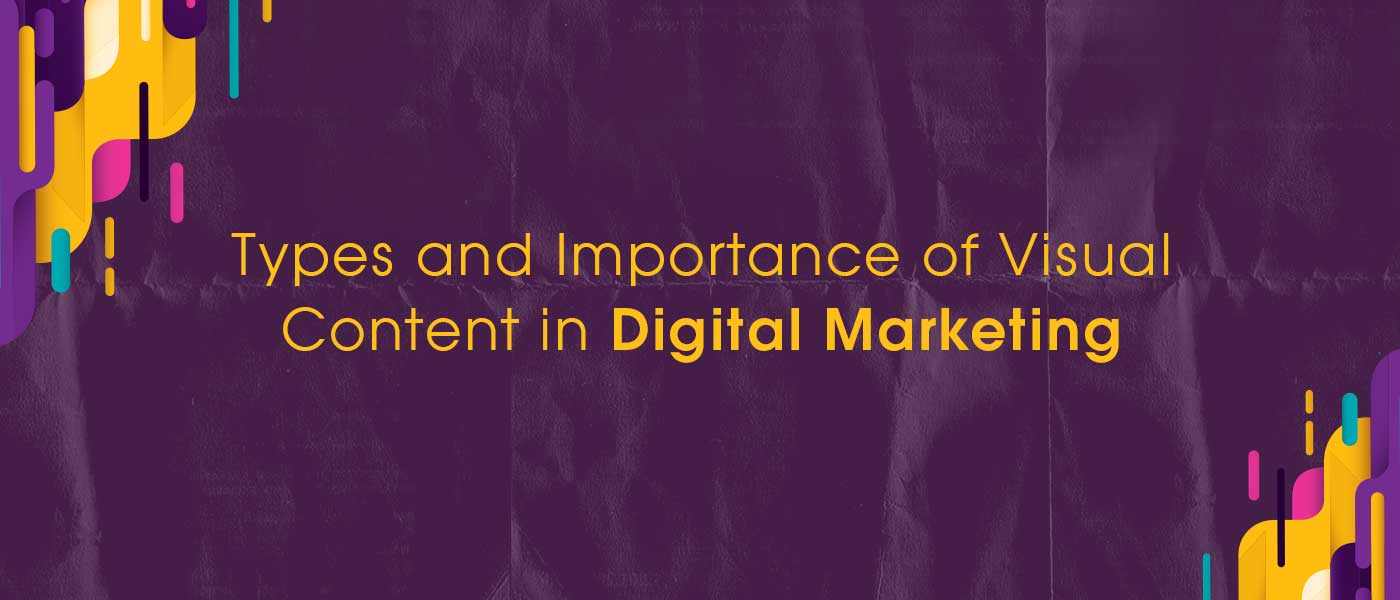 Types and Importance of Visual Content in Digital Marketing