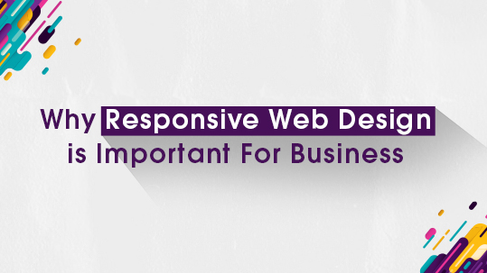 Why Responsive Web Design is Important For Business.