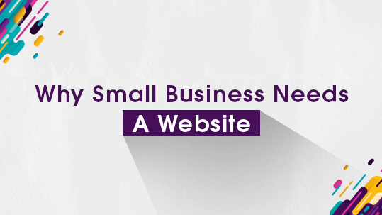 Why Small Business Needs A Website